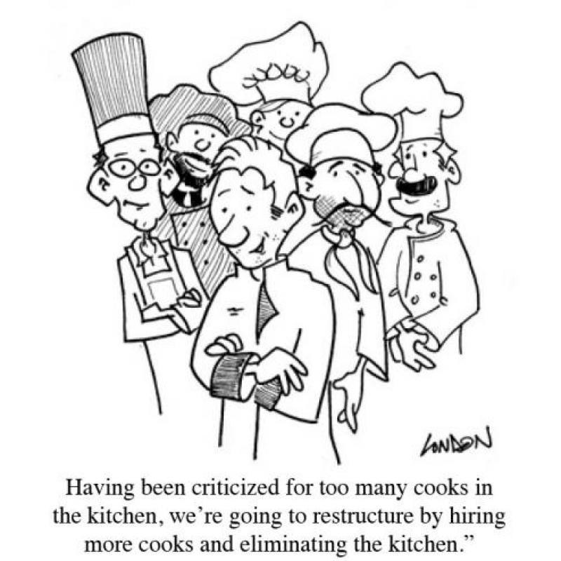 ...We're going to restructure by hiring more cooks and eliminating the kitchen.